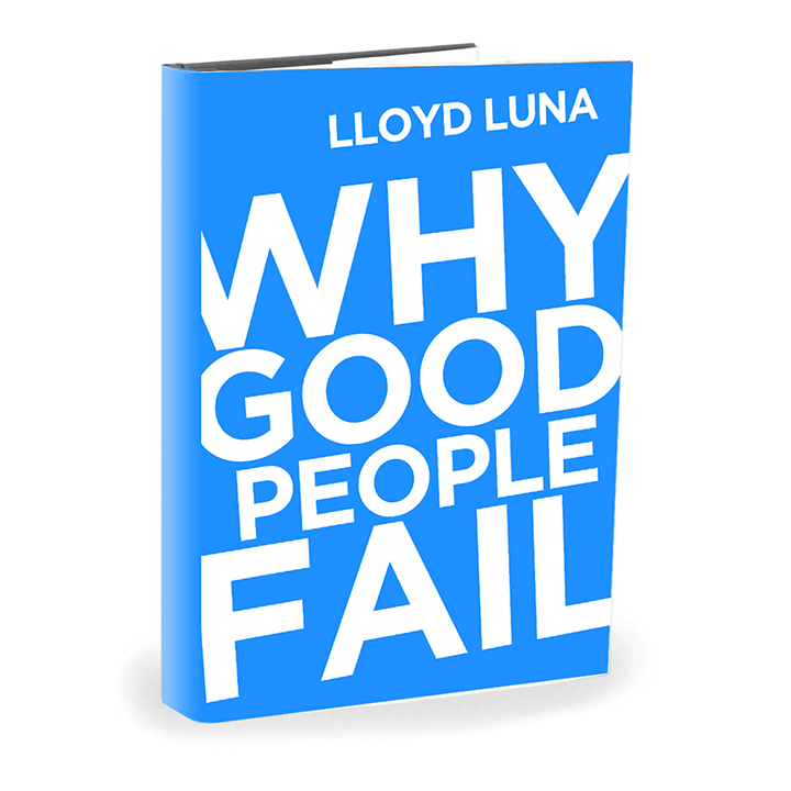 Why Good People Fail Motivational Book by Lloyd Luna