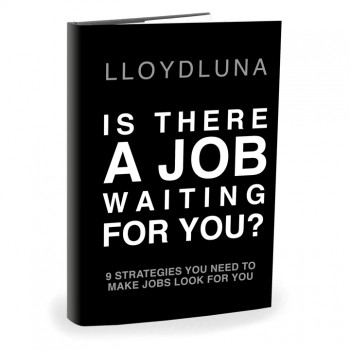 Is There A Job Waiting For You? by Lloyd Luna