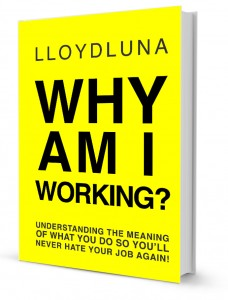 Why Am I Working? Book by Lloyd Luna
