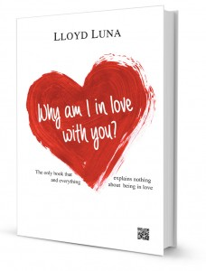 "Why Am I In Love With You? is a ""unique"" book by Lloyd Luna"